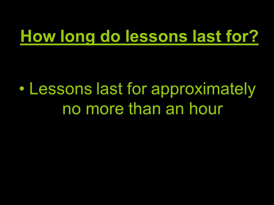 How long do lessons last for