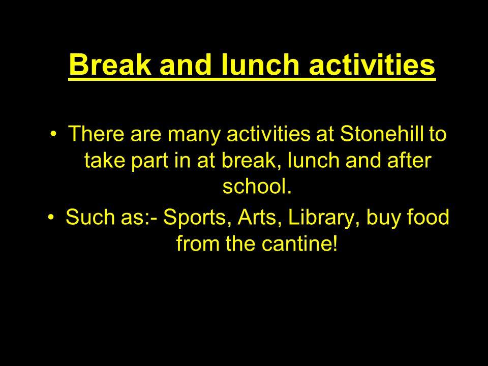 Break and lunch activities
