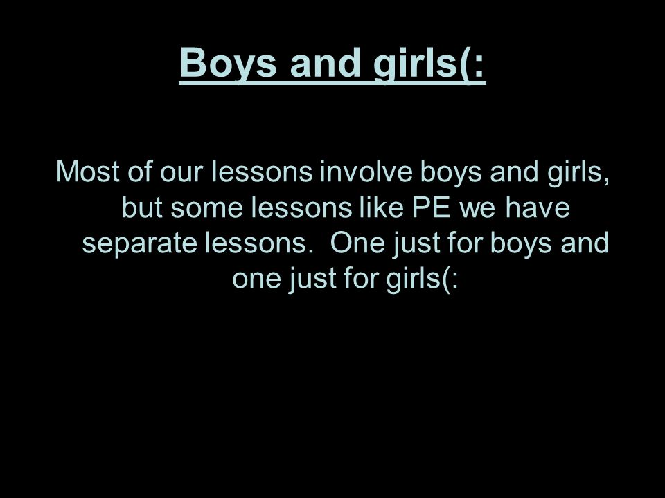Boys and girls(: