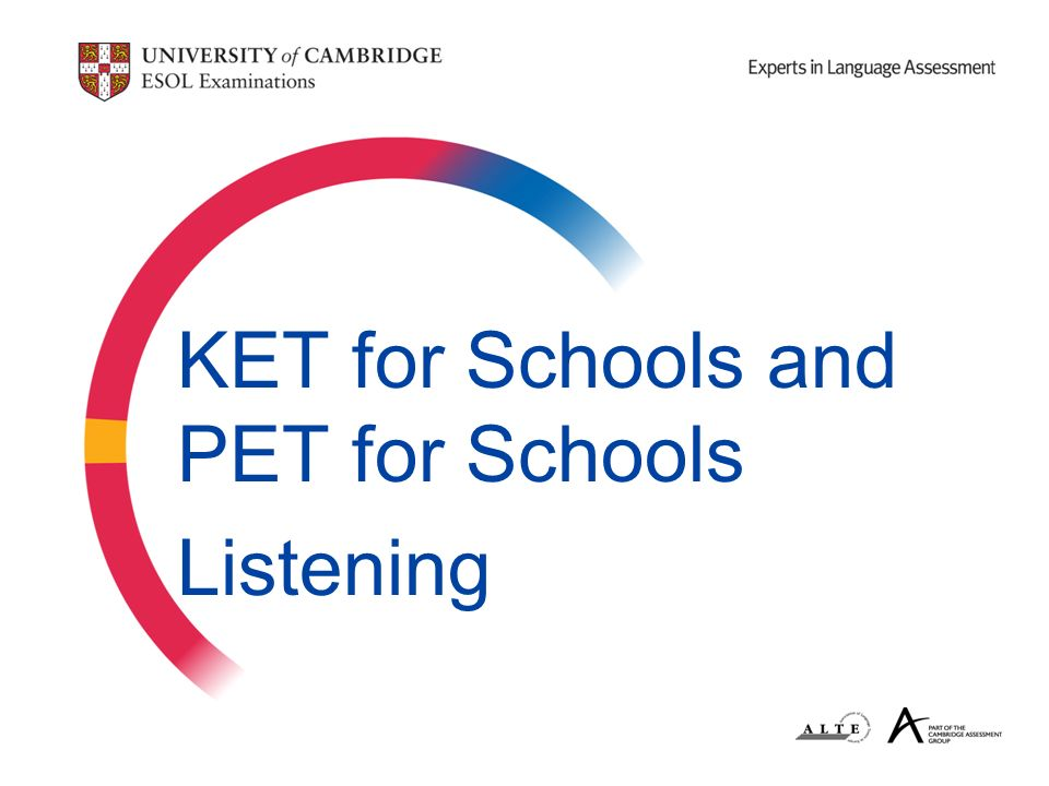KET for Schools and PET for Schools Listening