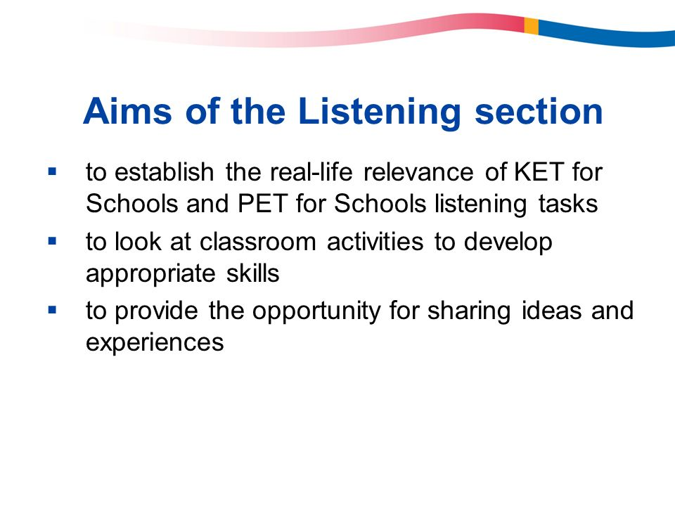 Aims of the Listening section