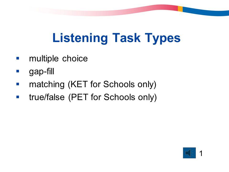 Listening Task Types multiple choice gap-fill