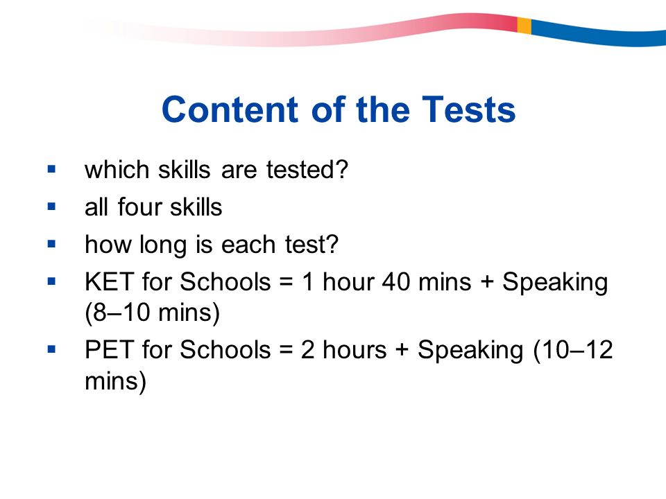 Content of the Tests which skills are tested all four skills