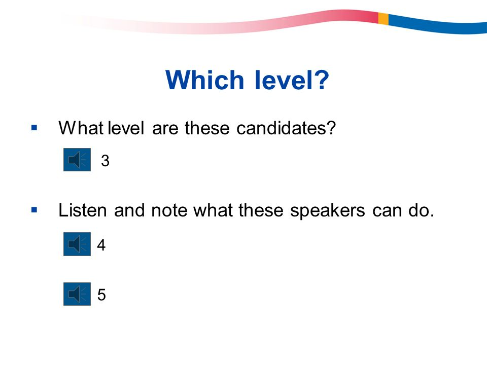 Which level What level are these candidates