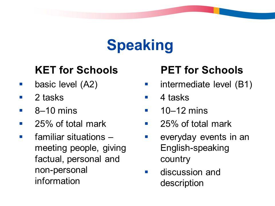 Speaking KET for Schools PET for Schools basic level (A2) 2 tasks
