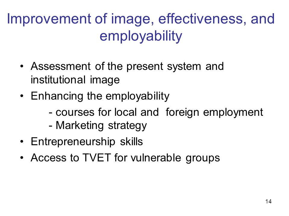 Improvement of image, effectiveness, and employability