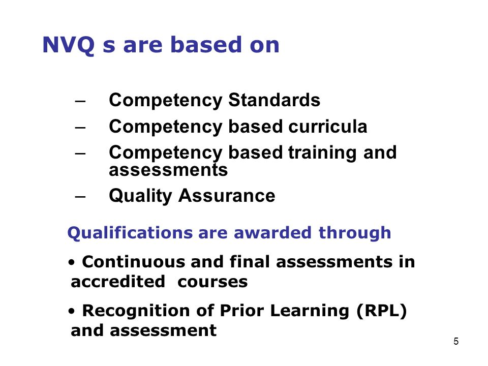 NVQ s are based on Competency Standards Competency based curricula