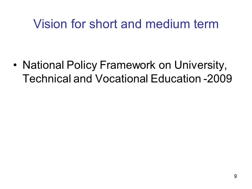 Vision for short and medium term