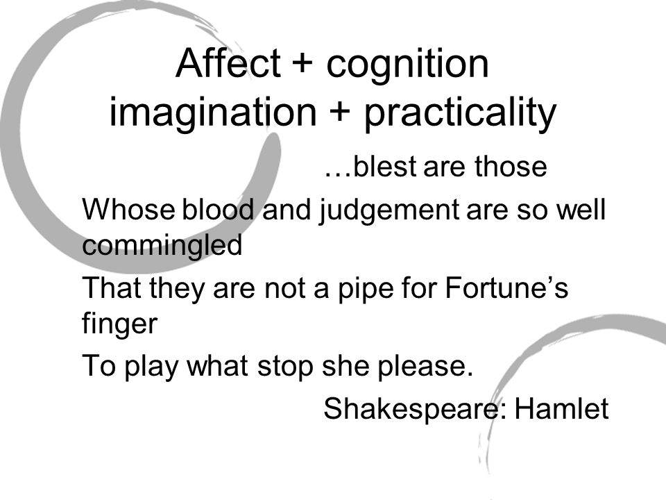 Affect + cognition imagination + practicality