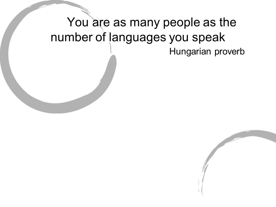 You are as many people as the number of languages you speak