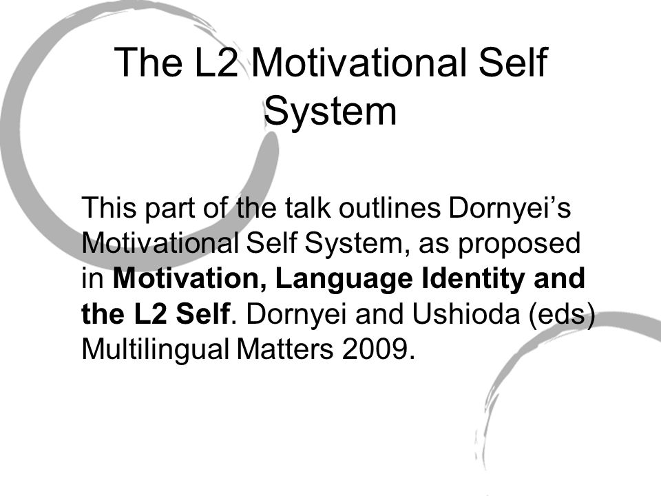 The L2 Motivational Self System