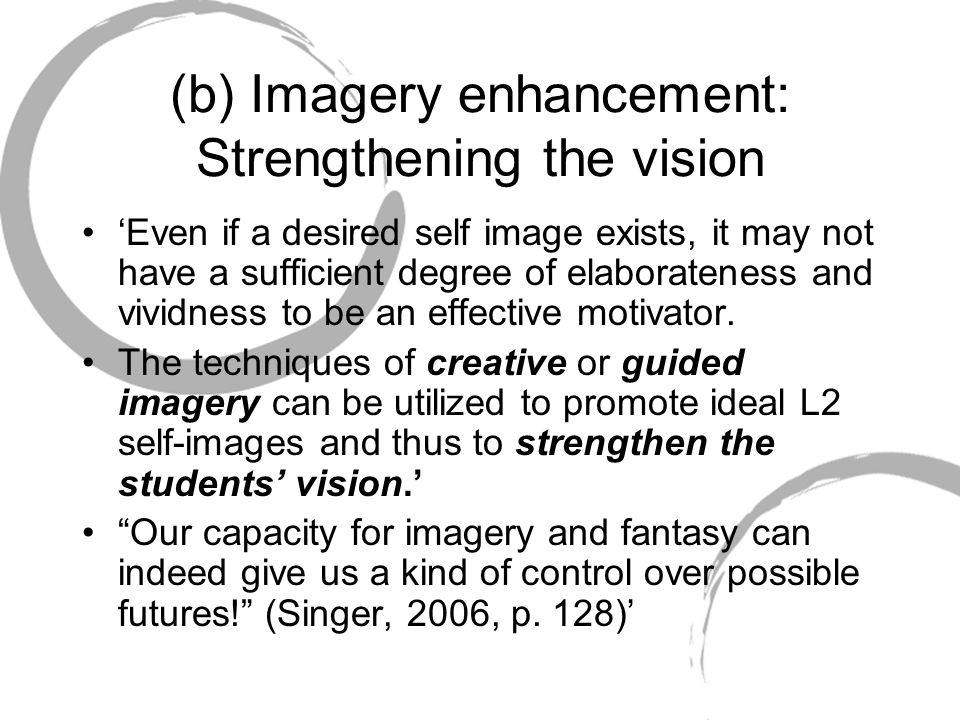 (b) Imagery enhancement: Strengthening the vision