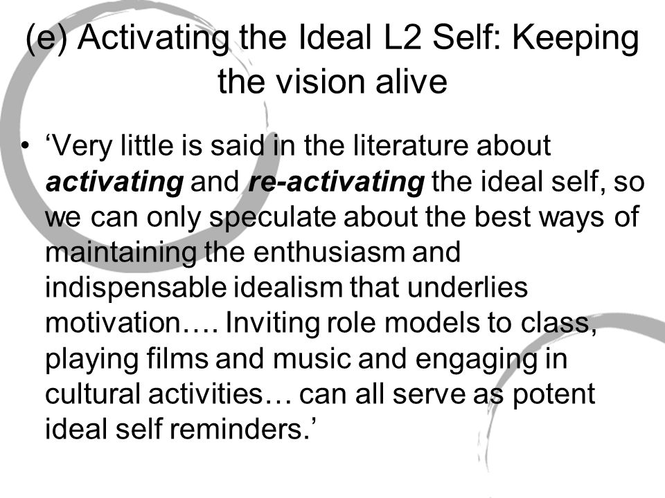 (e) Activating the Ideal L2 Self: Keeping the vision alive