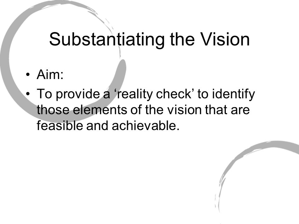 Substantiating the Vision