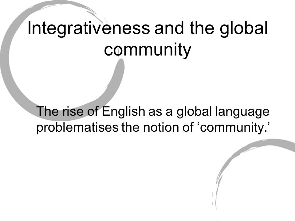 Integrativeness and the global community