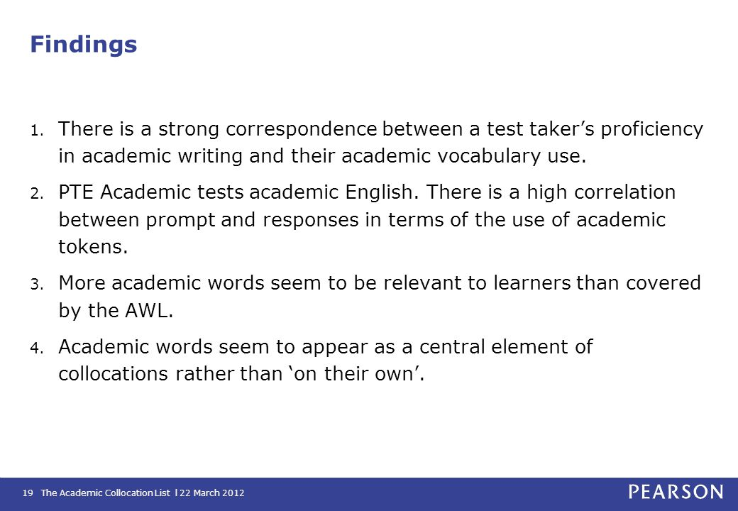 Findings There is a strong correspondence between a test taker's proficiency in academic writing and their academic vocabulary use.