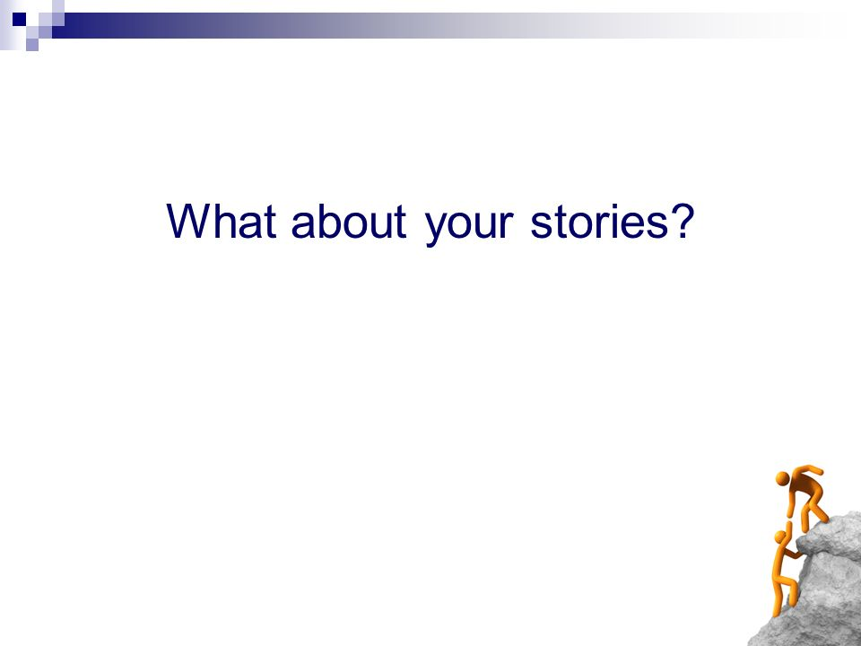 What about your stories