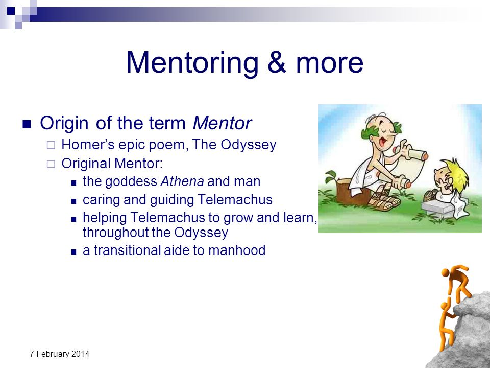 Mentoring & more Origin of the term Mentor