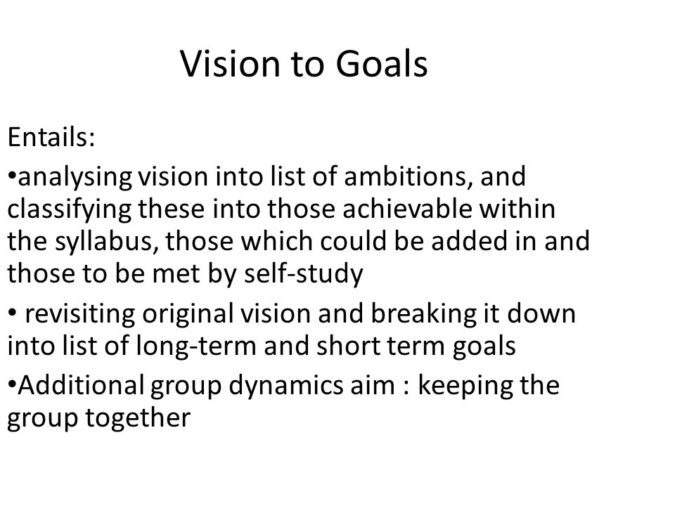 Vision to Goals Entails: