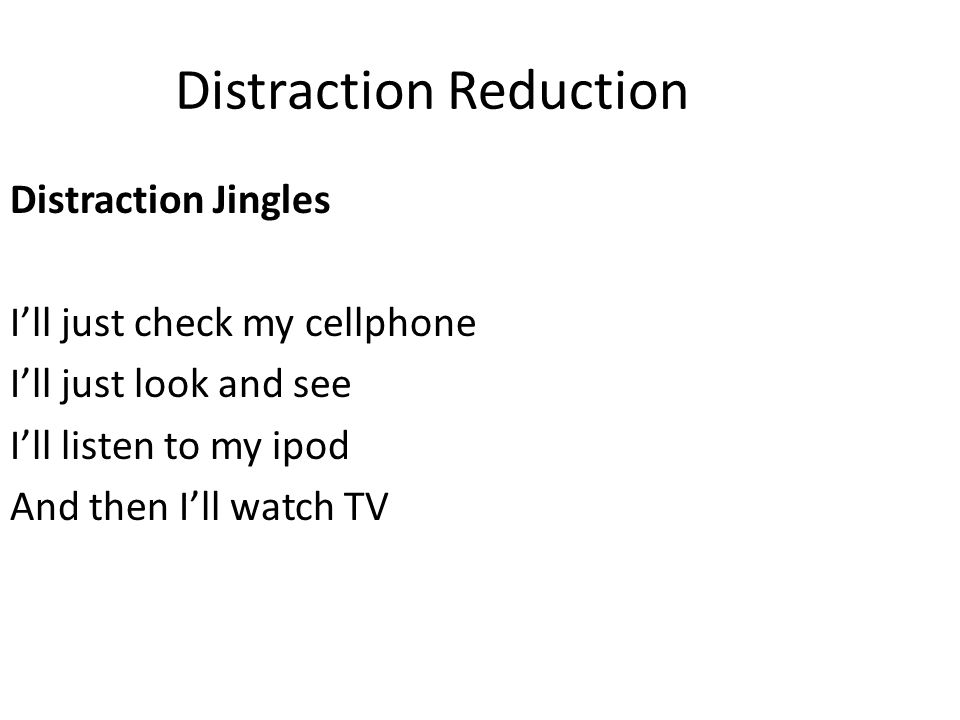 Distraction Reduction