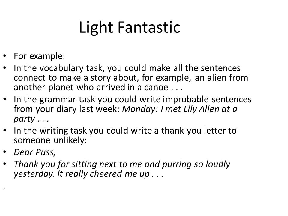 Light Fantastic For example: