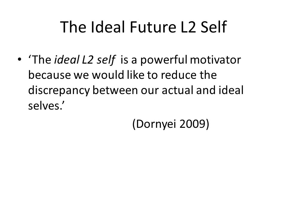 The Ideal Future L2 Self