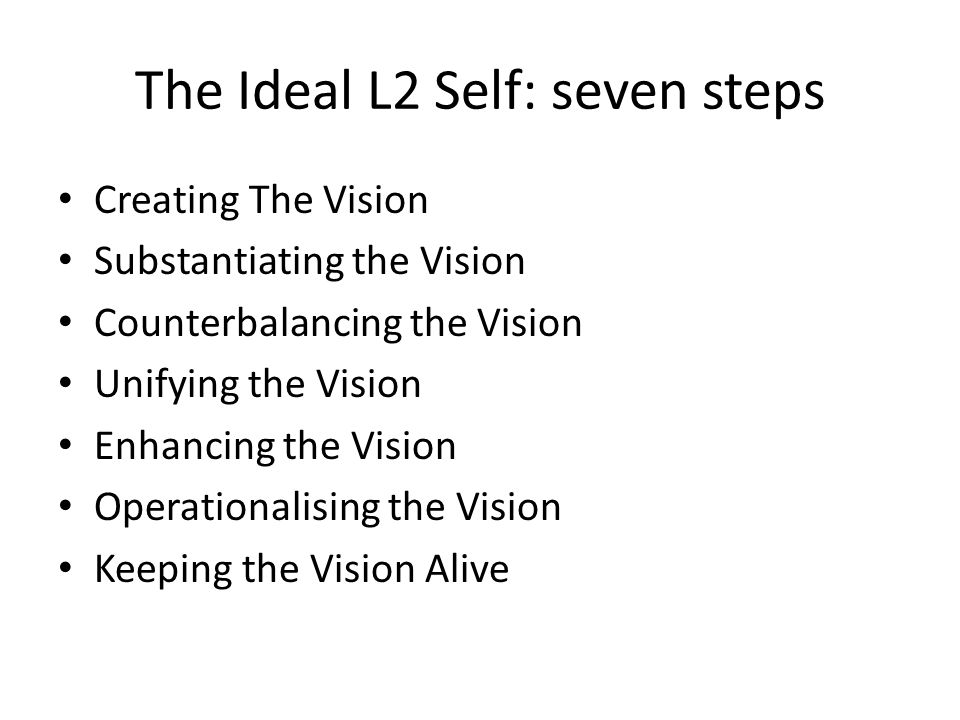 The Ideal L2 Self: seven steps