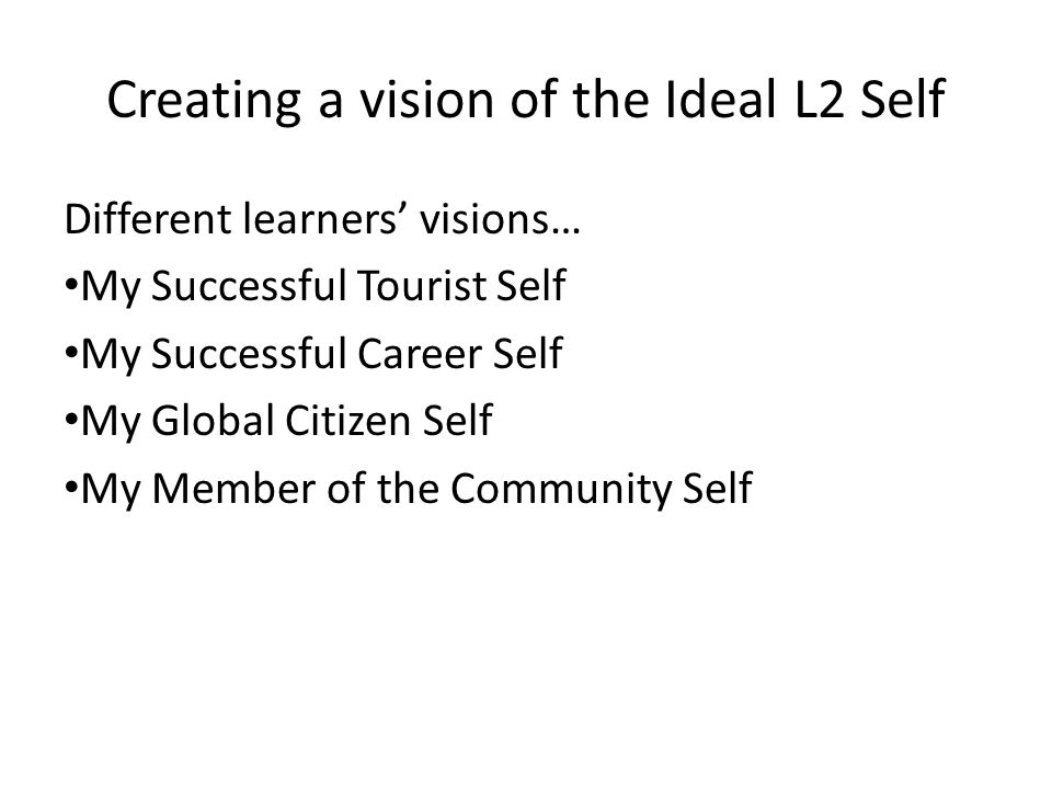 Creating a vision of the Ideal L2 Self