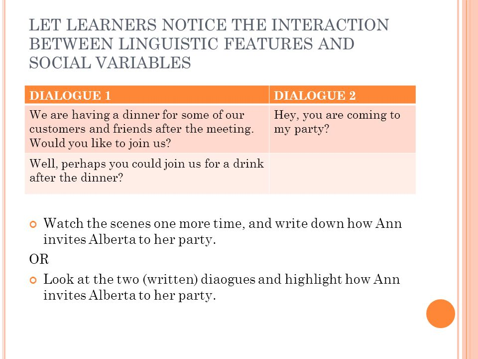 LET LEARNERS NOTICE THE INTERACTION BETWEEN LINGUISTIC FEATURES AND SOCIAL VARIABLES