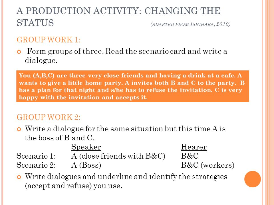 A PRODUCTION ACTIVITY: CHANGING THE STATUS