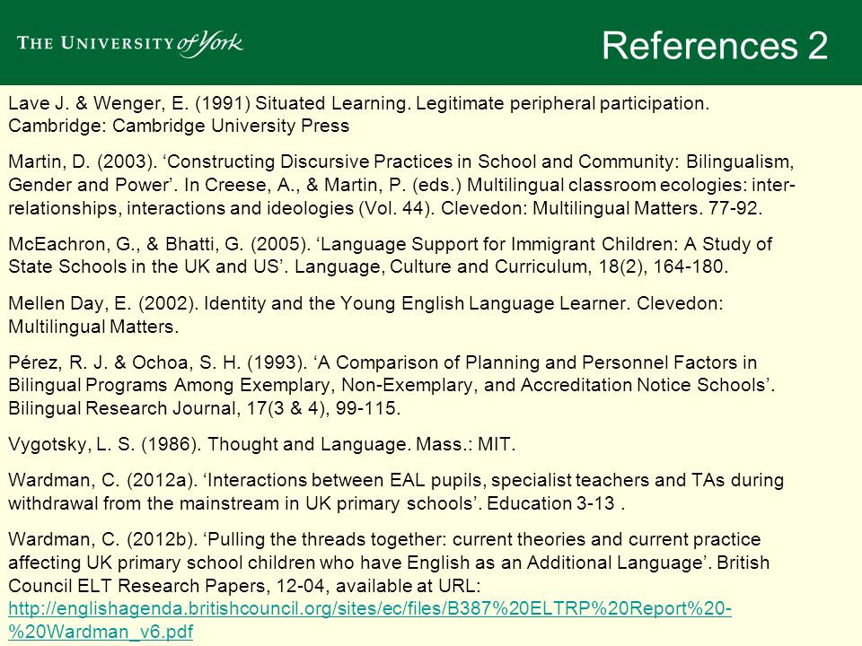 References 2 Lave J. & Wenger, E. (1991) Situated Learning. Legitimate peripheral participation. Cambridge: Cambridge University Press.