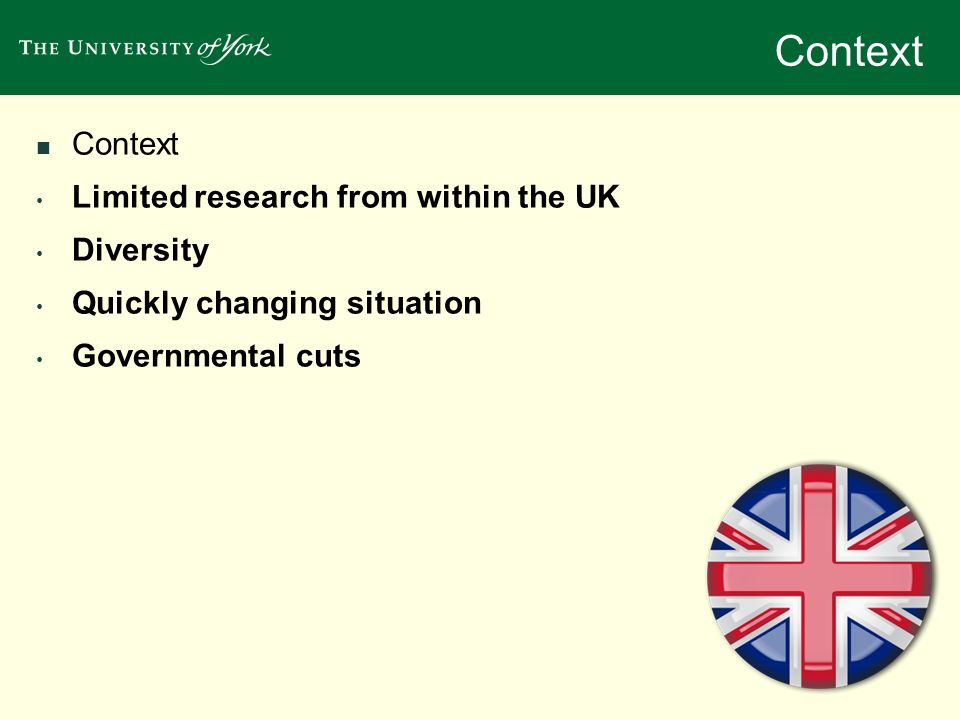Context Context Limited research from within the UK Diversity