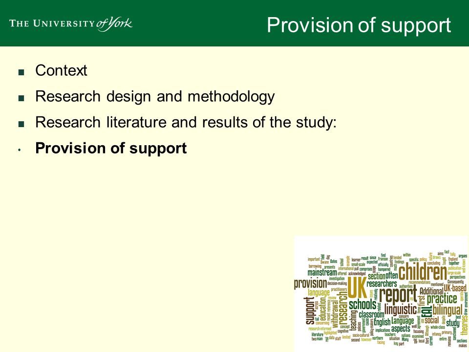Provision of support Context Research design and methodology