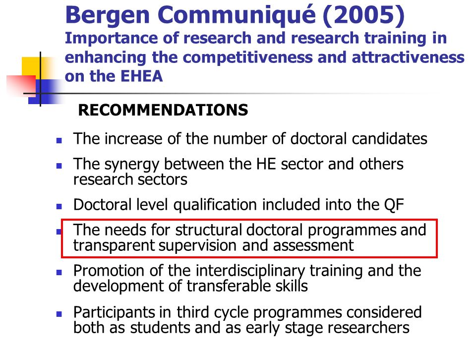 Bergen Communiqué (2005) Importance of research and research training in enhancing the competitiveness and attractiveness on the EHEA