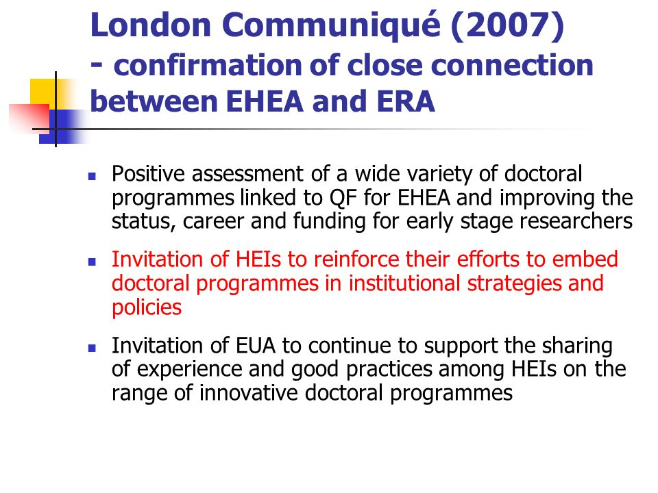 London Communiqué (2007) - confirmation of close connection between EHEA and ERA