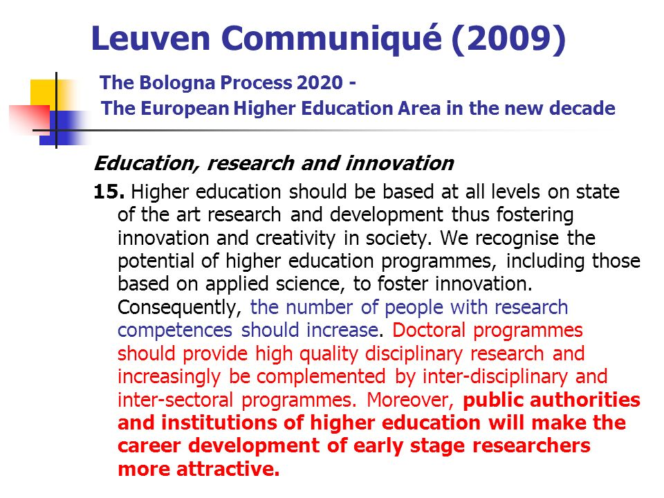 Leuven Communiqué (2009) The Bologna Process The European Higher Education Area in the new decade