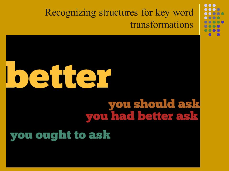 Recognizing structures for key word transformations