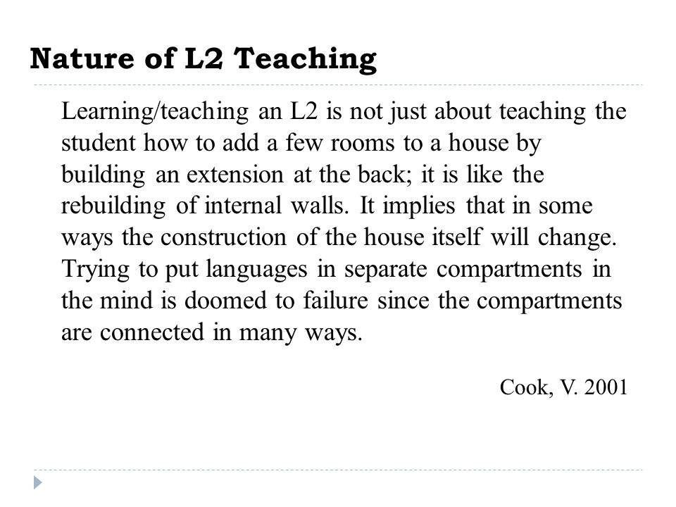 Nature of L2 Teaching Cook, V. 2001