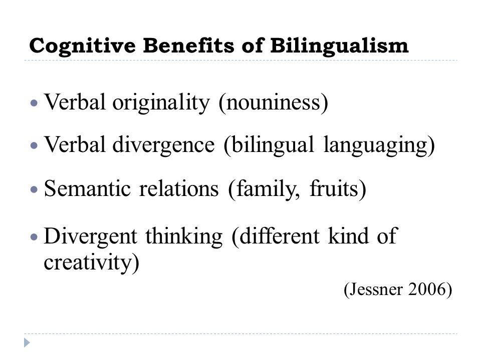 Cognitive Benefits of Bilingualism