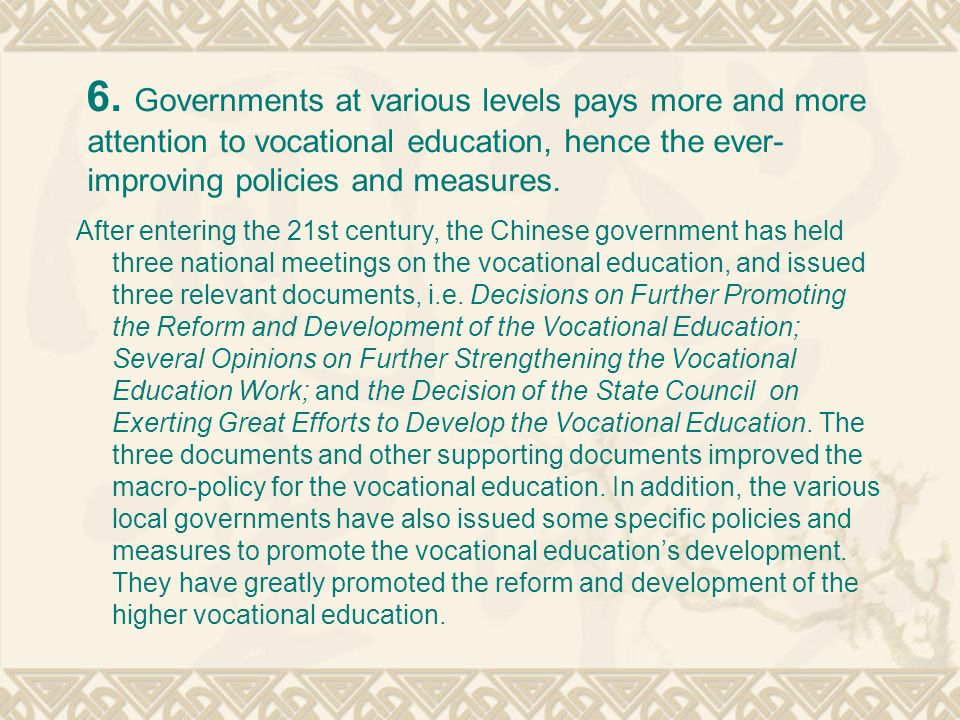 6. Governments at various levels pays more and more attention to vocational education, hence the ever-improving policies and measures.
