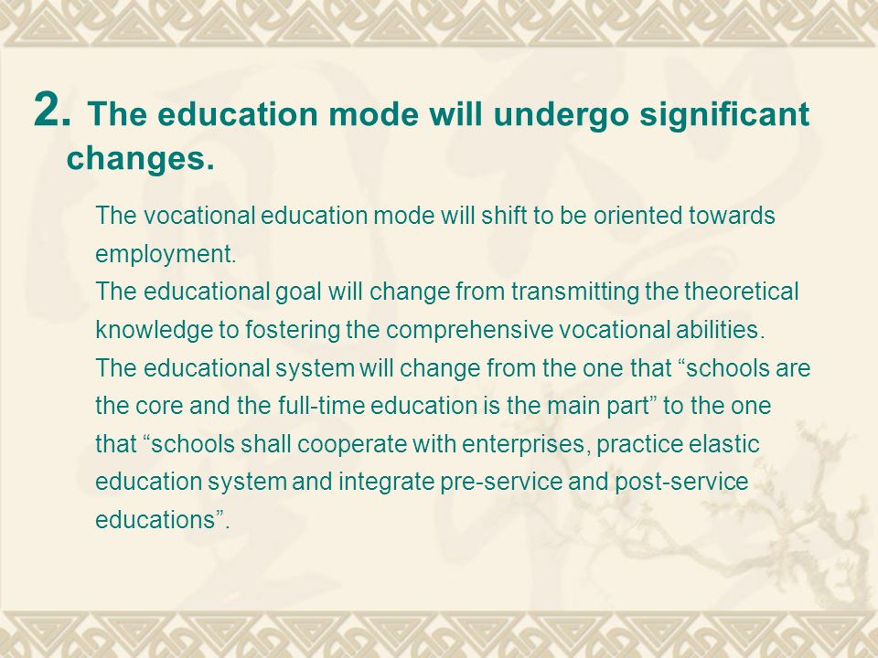 2. The education mode will undergo significant changes.