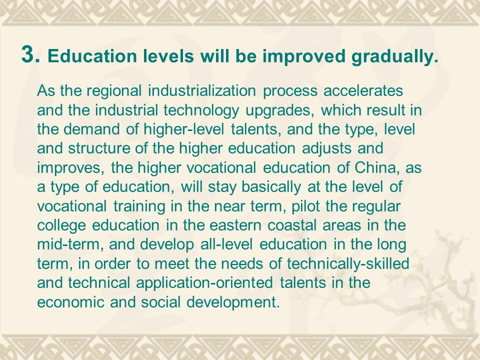 3. Education levels will be improved gradually.