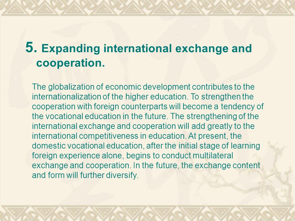 5. Expanding international exchange and cooperation.