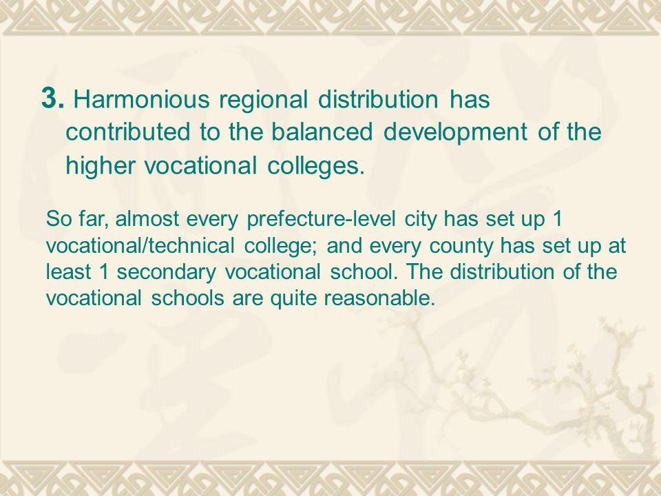 3. Harmonious regional distribution has contributed to the balanced development of the higher vocational colleges.