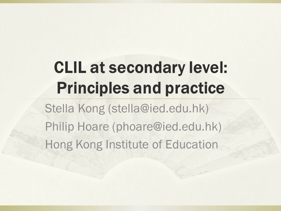 CLIL at secondary level: Principles and practice