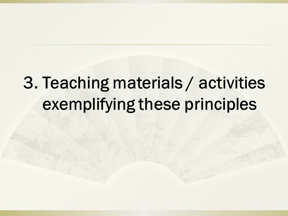 3. Teaching materials / activities exemplifying these principles