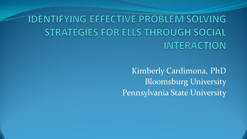 IDENTIFYING EFFECTIVE PROBLEM SOLVING STRATEGIES FOR ELLS THROUGH SOCIAL INTERACTION