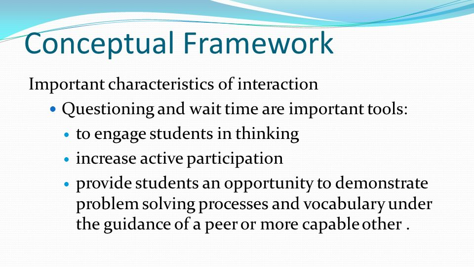 Conceptual Framework Important characteristics of interaction