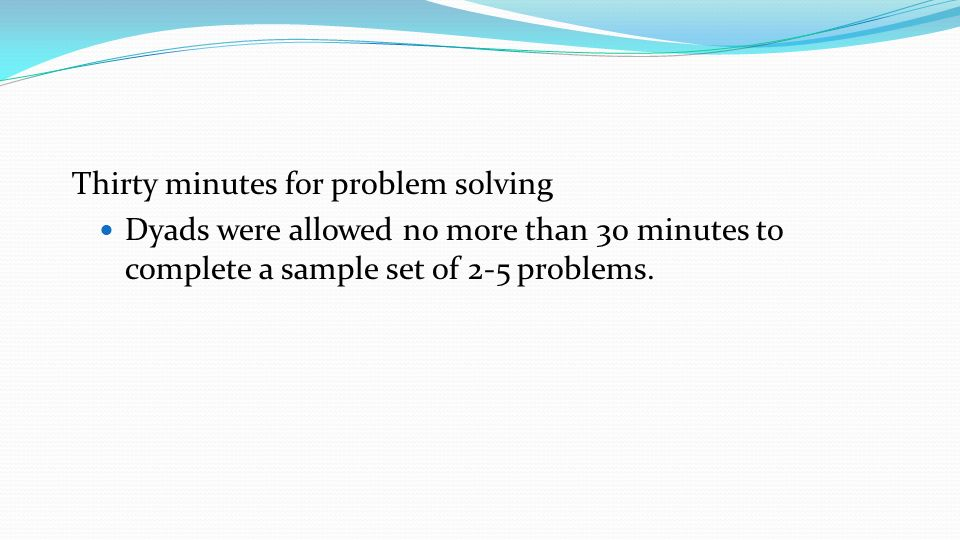Thirty minutes for problem solving