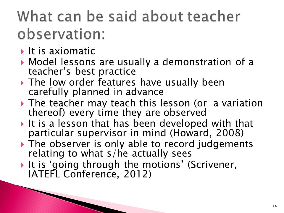 What can be said about teacher observation: